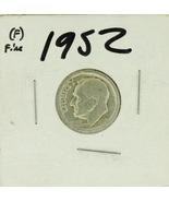 1952 United States Roosevelt Dime 90% Silver Rating :(F)  Fine - $1.25