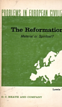 The Reformation Material or Spiritual?  By Lewis W. Spitz - $3.50