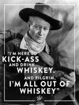 Kick Butt and Drink Whiskey John Wayne Quote Metal Sign - $29.95