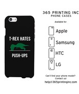 T-Rex Hates Push-Ups Funny Graphic Black Phone Case for iphone, Galaxy, ... - $13.99