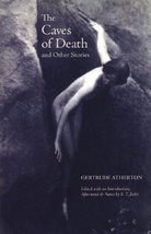 Caves of Death and Other Stories...Author: Gertrude Atherton (used paper... - $15.00
