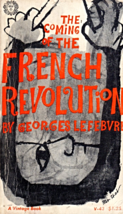 The Coming of The French Revolution 1789 by George Lefebvre  Paperback –... - $3.50