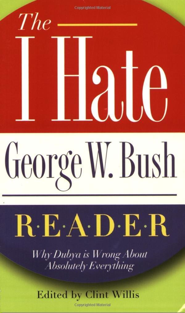 I hate george w. bush reader