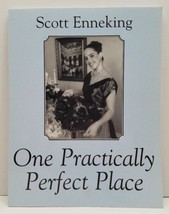 One Practically Perfect Place by Scott Enneking Softcover Book Signed In... - $29.02