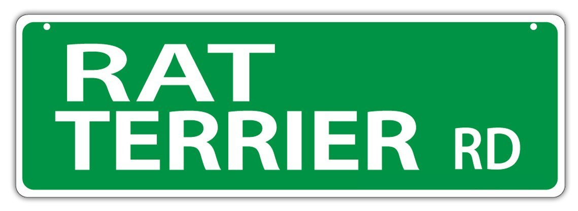Primary image for Plastic Street Signs: RAT TERRIER ROAD | Dogs, Gifts, Decorations