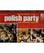 POLISH  PARTY  * EDDY  WASILEWSKI AND HIS POLKA BAND *  RECORDED LIVE   LP - $2.99