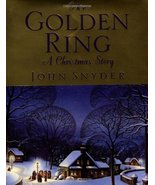 The Golden Ring: A Christmas Story by Snyder, John - $3.95