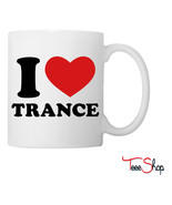 I Love Trance Coffee & Tea Mug - £18.90 GBP