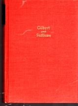 The Works of Sir William Gilbert and Sir Arthur Sullivan Hardcover – 1945 - $5.65