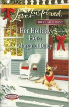 Her Holiday Hero Margaret Daley (Love Inspired LargePrint\Caring Canines... - $4.99