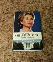 The Case For Hillary Clinton Susan Estrich Hardcover Book  - $3.19