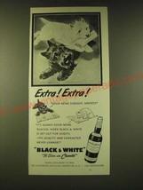 1950 Black & White Scotch Ad - Extra! Extra! - $14.99