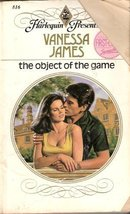 The Object Of The Game (Harlequin Presents, No 816) Vanessa James