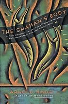 The Shaman's Body: A New Shamanism for Transforming Health, Relationships, and t image 2