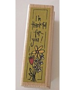 """I'm Thankful for You with Flower Bouquet Rubber Stamp by Kolette Hall 1""""... - $6.36"""