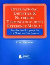 International Dietitics & Nutrition Terminology (IDNT) Reference Manual:... - $17.80