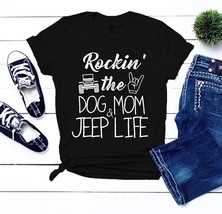 Jeep Mom Rockin' The Dog Mom And Jeep Life T Shirt Black Cotton Ladies S... - $19.50+