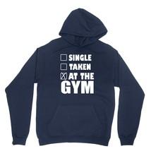 Single Taken At The Gym Shirt Funny Workout Unisex Navy Blue Hoodie Sweatshirt - $24.95+