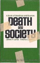 Death and Society: A Book of Readings and Sources Carse, James P. and Dallery, A