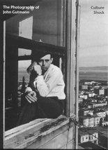 The Photography of John Gutmann: Culture Shock Gutmann, John and Phillips, Sandr