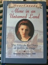 Dear Canada Alone In An Untamed Land - $12.99
