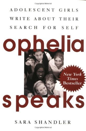 Ophelia Speaks: Adolescent Girls Write about Their Search for Self (used PB)