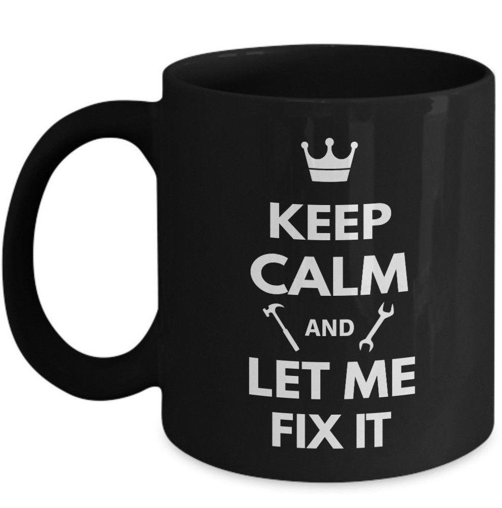 Handyman Mug Keep Calm Let Me Fix It Ceramic Mechanic Gift Coffee Mug Black 11oz - £16.31 GBP