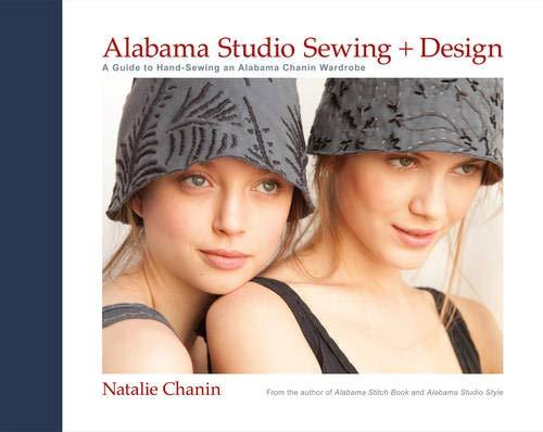 Alabama Studio Sewing + Design: A Guide to Hand-Sewing an Alabama Chanin Wardrob