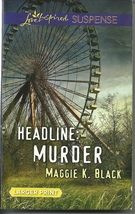Headline Murder Maggie K Black(Love Inspired Large Print Suspense)Paperb... - $2.25