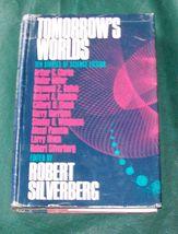 Tomorrow's Worlds  Edited by Robert Silverberg  1969 HBDJ - $16.00