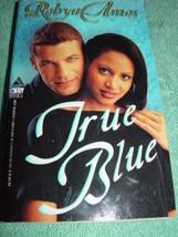 True Blue By Robyn Amos & Kensington Publishing Corporation Staf 1999 pa... - $5.00