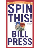 Spin This! All the Ways We Don't Tell the Truth...Author: Bill Press (us... - $9.00