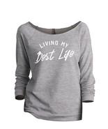 Thread Tank Living My Best Life Women's Slouchy 3/4 Sleeves Raglan Sweat... - $24.99+