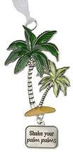 Gnz Life is a Breeze Inspirational Zinc Ornaments -Shake Your Palm Palms - $7.43