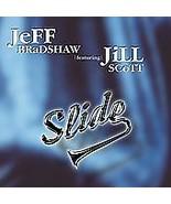 """JeFF BRaDSHAW Featuring. JiLL SCoTT  -  """"Slide""""   SINGLE CD, 2003 - $4.98"""