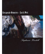 Chesapeake Memories~ East & West by Stephanie Kendall (softcover, 2012) - $23.00