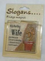 Slogans PDU 61 Fridge Magnet My Darling Wife Just Because Im Not Listening - $9.94