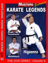 Karate Legends #6 DVD Morio Higaonna, Kenneth Funakoshi, Shoji Nishimura - $29.95