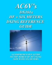 DX 101X: HF + Six Meters DXing Reference Guide: A Comprehensive Guide To... - $13.58
