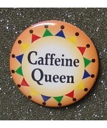 CAFFEINE QUEEN button badge pinback pin NEW - $2.00