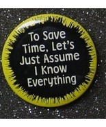 TO SAVE TIME LET'S JUST ASSUME I KNOW EVERYTHIN... - $2.00