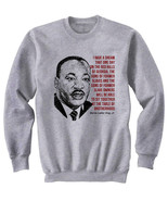 MARTIN LUTHER KING JR - NEW COTTON GREY SWEATSHIRT- ALL SIZES IN STOCK - $49.51