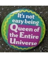 IT'S NOT EASY BEING QUEEN OF THE ENTIRE UNIVERS... - $2.00