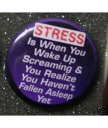 STRESS IS WHEN YOU WAKE UP SCREAMING NOT ASLEEP... - $2.00