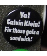 YO! CALVIN KLEIN! FIX THOSE GALS A SANDWICH! pi... - $2.00