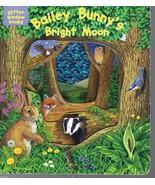 Bailey Bunny's Bright Moon (Glitter Window Books) Board book–Janet Allis... - $9.99