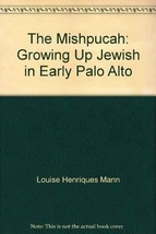 The Mishpucah: Growing Up Jewish in Early Palo Alto [Paperback] Louise Henriques image 2