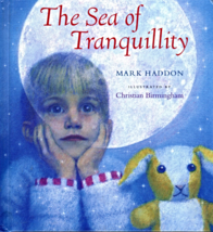 The Sea Of Tranquillity by Mark Haddon - $3.50