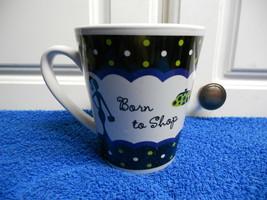 """Born to Shop Cup Mug 4"""" tall x 3 1/2"""" diam CUTE - $9.46"""