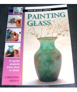 PAINTING GLASS Step-By-Step Craft Book NEW! 15 Stylish Projects - $9.96